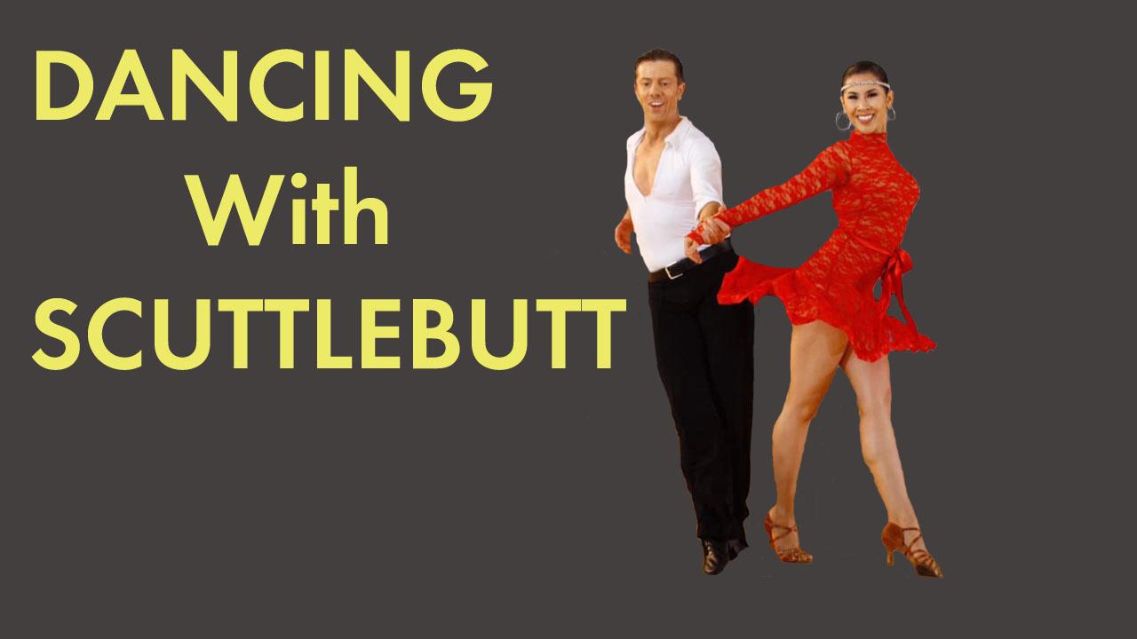 Dancing and Scuttlebutt