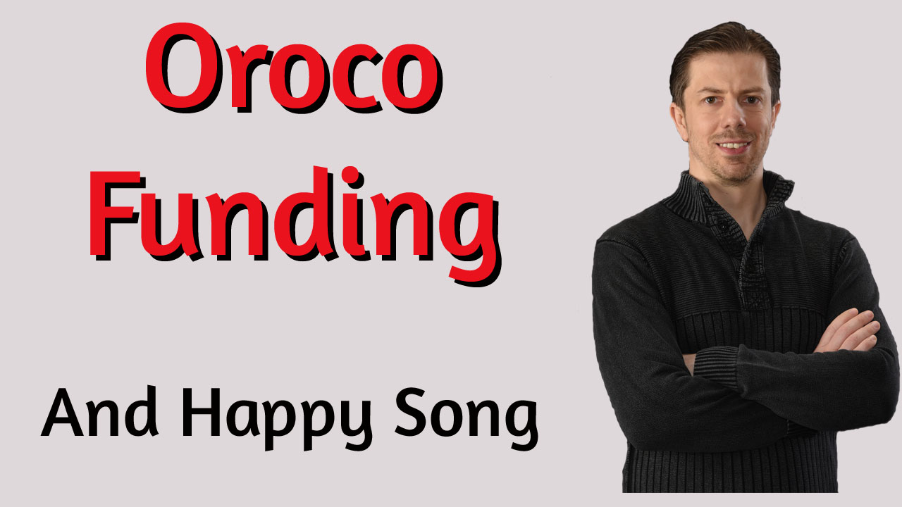 Oroco Funding and Happy Song