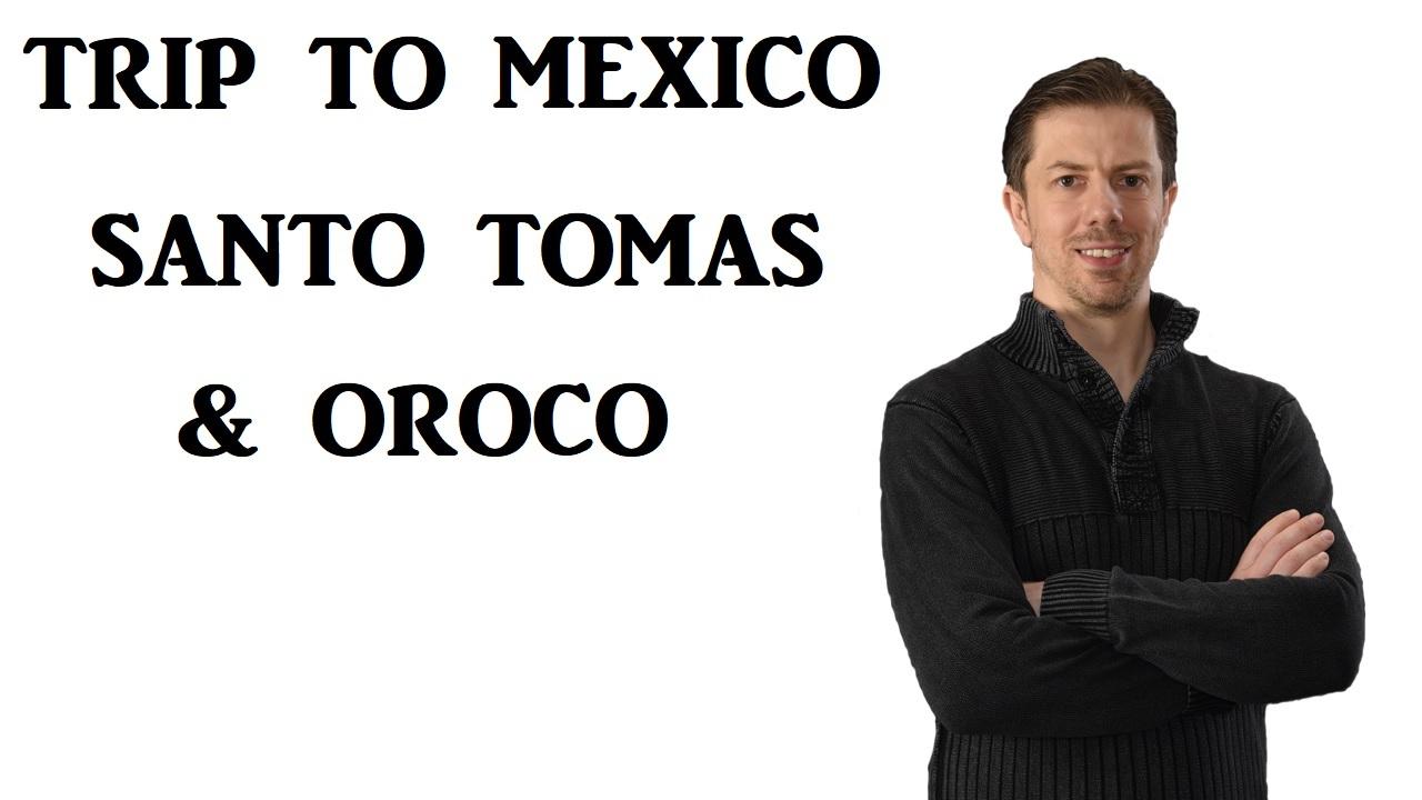 Mexico Trip Santo Tomas Tour