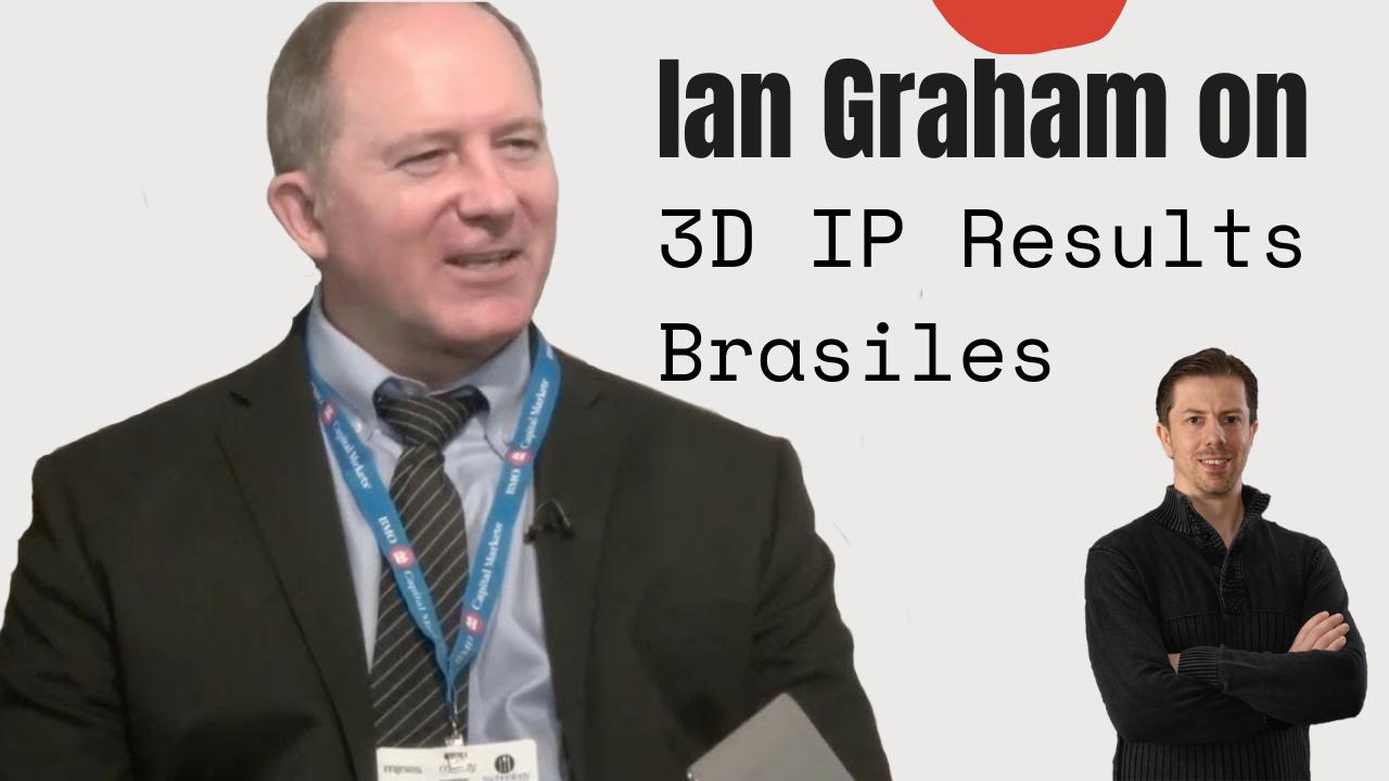 Ian Graham on 3D IP Results Brasiles